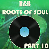 R&B Roots of Soul Part 10 de Various Artists