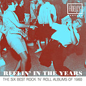 Reelin' in the Years - The Six Best Rock 'N' Roll Albums of 1960 by Various Artists