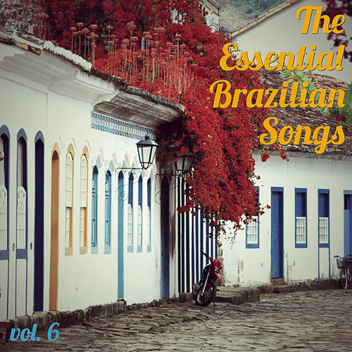 The Essential Brazilian Songs, Vol. 6 by Various Artists