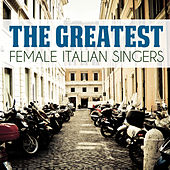 The Greatest Female Italian Singers de Various Artists