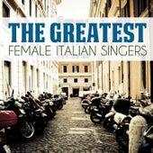 The Greatest Female Italian Singers von Various Artists