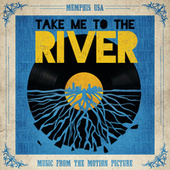 Take Me To The River: Music From The Motion Picture de Various Artists