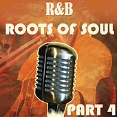 R&B Roots of Soul Part 4 von Various Artists