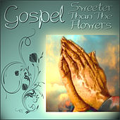 Gospel - Sweeter Than the Flowers de Various Artists