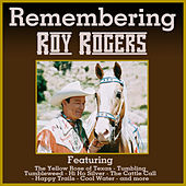 Remembering Roy Rogers by Roy Rogers