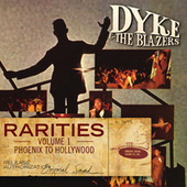 Rarities Volume 1 - Phoenix to Hollywood by Dyke & The Blazers