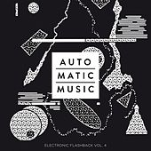 Auto.Matic.Music (Electronic Flashback, Vol. 4) by Various Artists