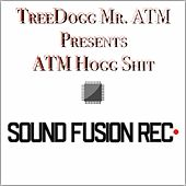 Treedogg Mr. ATM Pres. ATM Hogg Shit by TreeDogg Mr. ATM