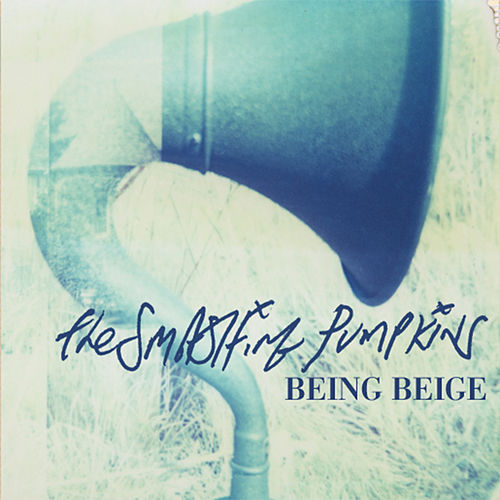 Being Beige by Smashing Pumpkins