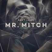 Don't Leave EP von Mr. Mitch