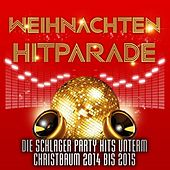 Weihnachten Hitparade – Die Schlager Party Hits unterm Christbaum 2014 bis 2015 de Various Artists