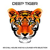 Deep Tiger (65 Chill House and Nu-Lounge Hits Selection) de Various Artists