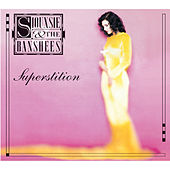 Superstition by Siouxsie and the Banshees