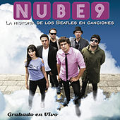 La Historia de Los Beatles en Canciones (En Vivo) by Nube 9