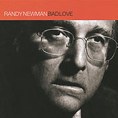 Bad Love by Randy Newman