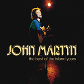 The Best Of The Island Years von John Martyn