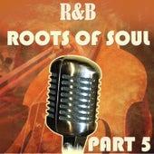 R&B Roots of Soul Part 5 de Various Artists