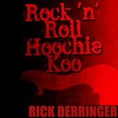 Rock 'N' Roll Hoochie Koo di Rick Derringer