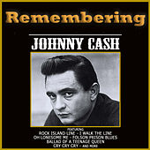 Remembering Johnny Cash by Johnny Cash