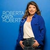 Roberta Canta Roberto by Roberta Miranda