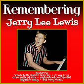 Remembering Jerry Lee Lewis by Jerry Lee Lewis