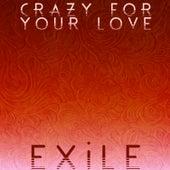 Crazy for Your Love de Exile