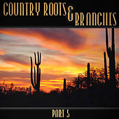 Country Roots & Branches - Part 5 de Various Artists