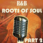 R&B Roots of Soul Part 2 de Various Artists