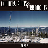 Country Roots & Branches - Part 2 de Various Artists