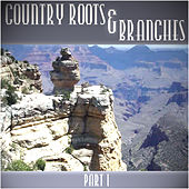 Country Roots & Branches - Part 1 by Various Artists