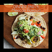 Dinner Party: Mexican Flavours by Various Artists