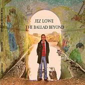 The Ballad Beyond von Jez Lowe