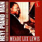 Hey! Piano Man: Selected Boogie Woogie Sides Remastered - CD B by Meade