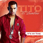 It's My Time by Tito El Bambino