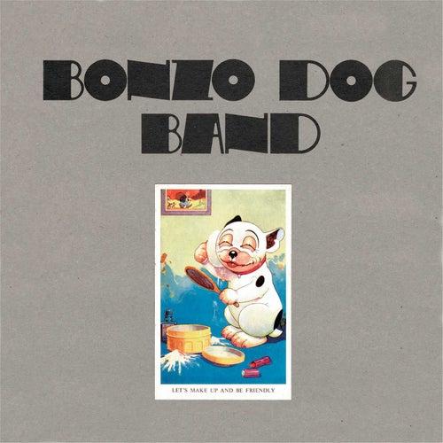 Bonzo Dog Band Let S Make Up And Be Friendly