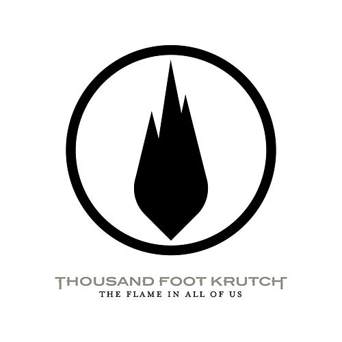 The Flame In All Of Us by Thousand Foot Krutch