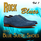 Rock, Blues and Blue Suede Shoes, Vol. 1 von Various Artists