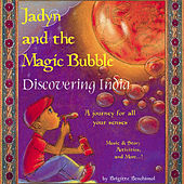 Jadyn and the Magic Bubble: Discovering India by Various Artists