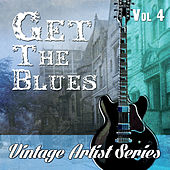 Get the Blues - Vintage Artist Series, Vol. 4 by Various Artists