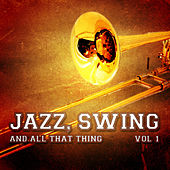 Jazz, Swing and All That Thing, Vol. 1 by Various Artists