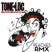 Wild Thing (Peaches Remix) by Tone Loc