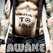 Made to Roll by Awake