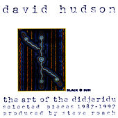 The Art of the Didjeridu by David Hudson