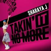Takin' it No More by Sharaya J