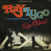 Que Chevere! (My Baby's Got Latin Soul) by Ray Lugo
