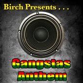 Birch Presents: Gangstas Anthem by Various Artists