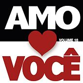 Amo Você Vol. 18 von Various Artists