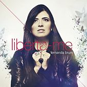 Liberta-me by Fernanda Brum