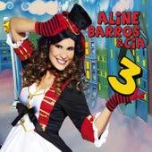 Aline Barros & Cia 3 by Aline Barros