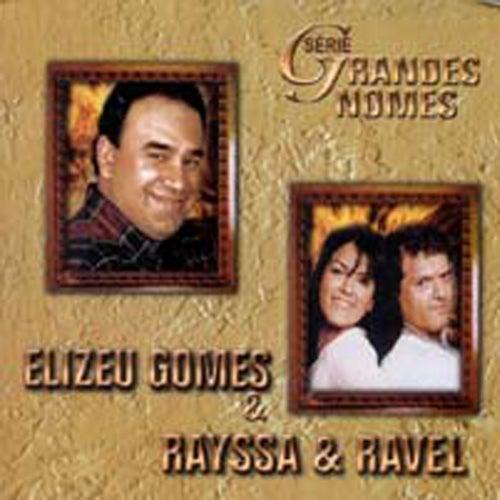 Série Grandes Nomes - Elizeu Gomes e Rayssa & Ravel de Various Artists